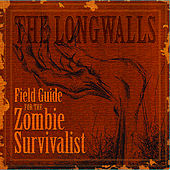 Field Guide for the Zombie Survivalist by The Longwalls
