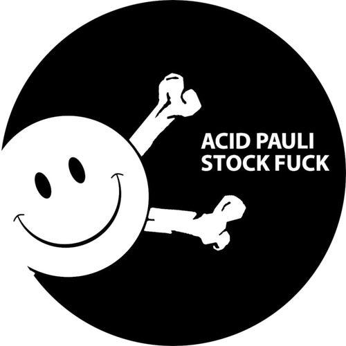Stock Fuck by Acid Pauli