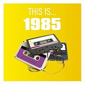 This Is... 1985 by Various Artists