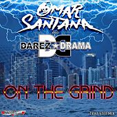 On The Grind by Omar Santana