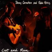Cut And Run by Robin Petrie & Danny Carnahan