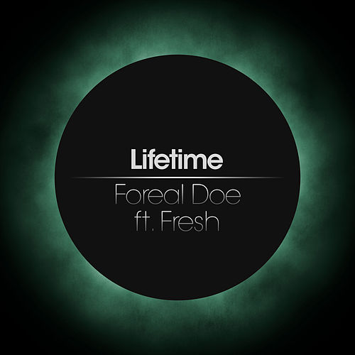Foreal Doe (feat. fresh) by Lifetime