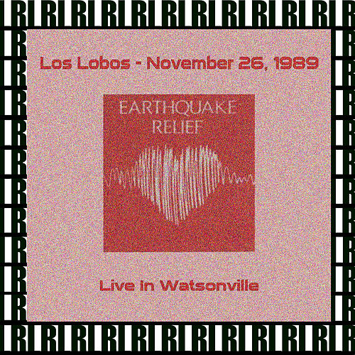 Eartquake Relief Concert, Watsonville, Ca. November 26th, 1989 (Remastered, Live On Broadcasting) von Los Lobos