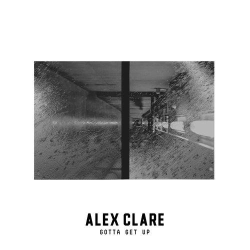 Gotta Get Up von Alex Clare