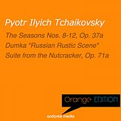 Orange Edition - Tchaikovsky: The Seasons Nos. 8-12, Op. 37a & Suite from the Nutcracker, Op. 71a by Various Artists