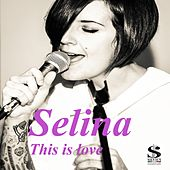This Is Love by Selina