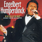 In the Still of the Night by Engelbert Humperdinck