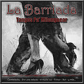 Tangos Pa' Milonguear by La Barriada