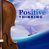 Positive Thinking – Relaxing Time for You, Composers After Work, Rest with Classical Melodies by Soulive
