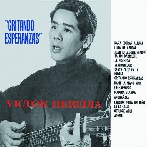 Gritando Esperanzas by Victor Heredia