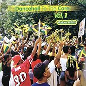 Dancehall to the Core, Vol. 1 by Various Artists
