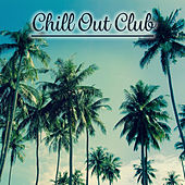 Chill Out Club - Easy Listening Chill Out Beats, Chill Out Music Club, Summer Chill, Chill Tone, Beach Chill Out by Club Bossa Lounge Players