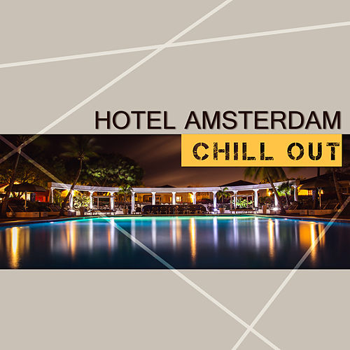 Hotel Amsterdam Chill Out – Pure Chill Out Music, Chill Out Lounge, Chill Out Mix, Chill Out Lounge Summer, Step by Step Toward the Sun by Top 40