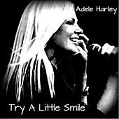 Try a Little Smile by Adele Harley