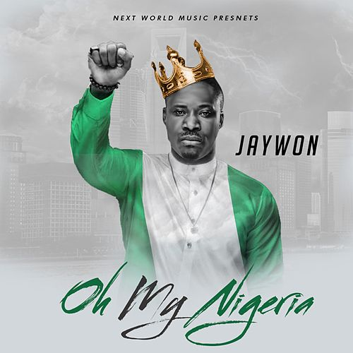 Oh My Nigeria by Jaywon