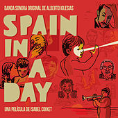 Spain in a Day (Banda sonora original) by Alberto Iglesias
