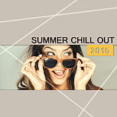 Summer Chill Out 2016  – Chill Out 2016, Chill Lounge, Sexy Vibes, Deep Chill, Sensual Chill Lounge, Relaxing Chill by Chill Out