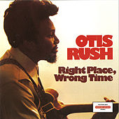 Right Place, Wrong Time von Otis Rush