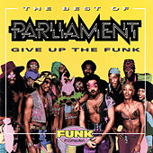 Best Of Parliament: Give Up The Funk by Parliament