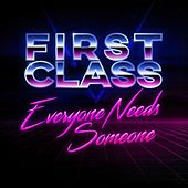 Everyone Needs Someone by First Class