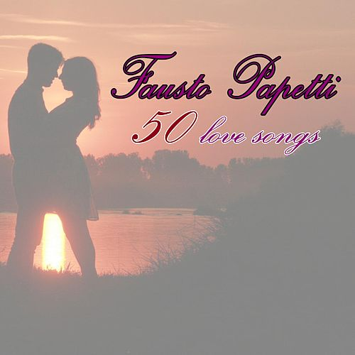 50 Love Songs by Fausto Papetti