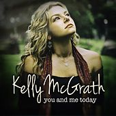 You and Me Today by Kelly Mcgrath