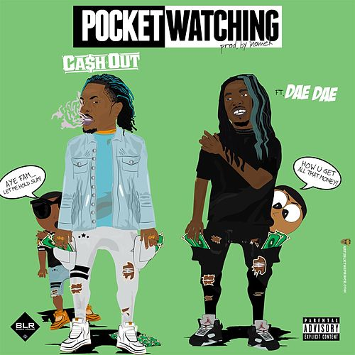 Pocket Watching (feat. Dae Dae) by Ca$h Out