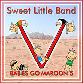 Babies Go Maroon 5 by Sweet Little Band