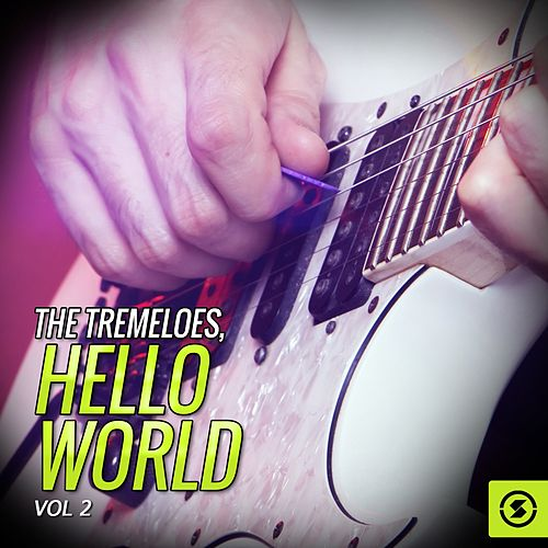 The Tremeloes, Hello World, Vol. 2 by The Tremeloes