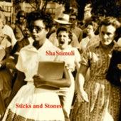 Sticks and Stones by Sha Stimuli