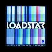 Change the Channel / Encarta by Loadstar