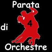 Parata di Orchestre, Vol.4 by Various Artists