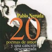 20 Poemas De Amor Y Una Canción Desesperada by Pablo Neruda