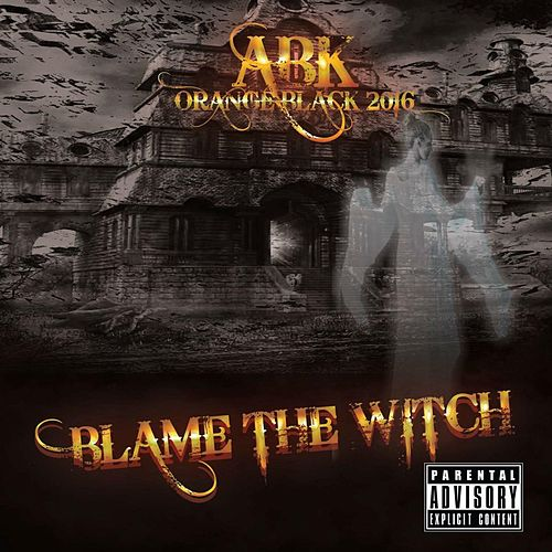 Blame the Witch by ABK