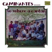 Yo Volvere a Cantar by Los Caminantes
