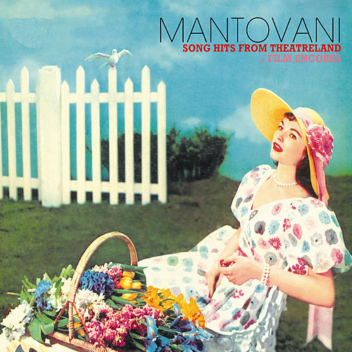 Song Hits from Theatreland / Film Encores by Mantovani