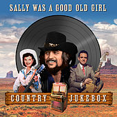 Sally Was a Good Old Gal - Country Jukebox von Various Artists
