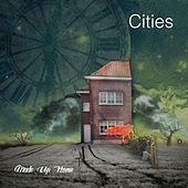 Made up Home - EP by Cities