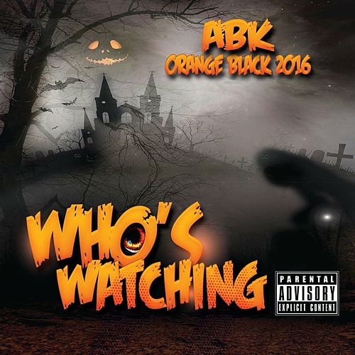 Who's Watching by ABK