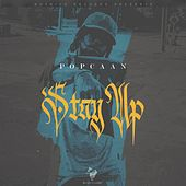 Stay Up by Popcaan