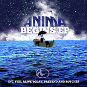 Begins EP by Anima