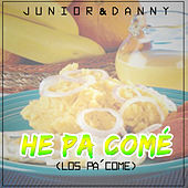 He Pa´ Come by junior