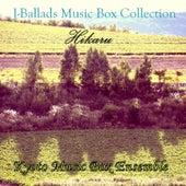 J-Ballads Music Box Collection Hikaru by Kyoto Music Box Ensemble