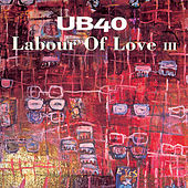 Labour Of Love III by UB40