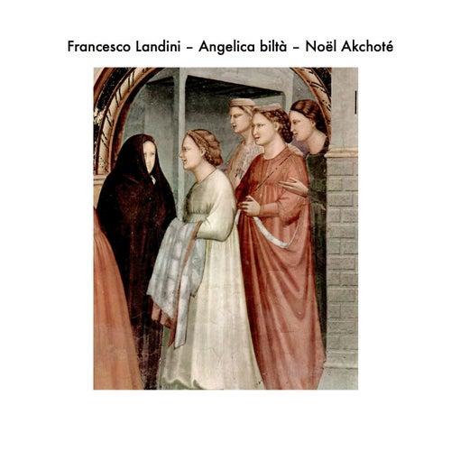 Francesco Landini: Angelica biltà (Arr. for Guitar) by Noel Akchoté