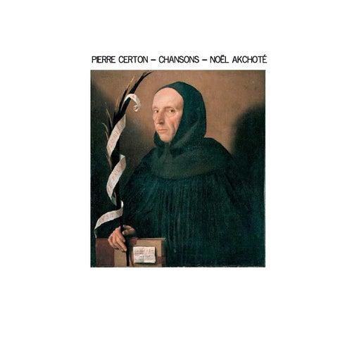 Pierre Certon: Chansons (Renaissance Series, Arr. for Guitar) by Noel Akchoté