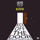 Kick off the Door by Blessed