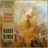 Classical Church Music, Volume I: Organ Recital by Harry Hamer