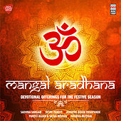 Mangal Aradhana - Devotional Offerings for the Festive Season by Various Artists