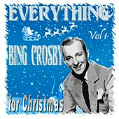 Everything Bing Crosby For Christmas Vol I by Various Artists